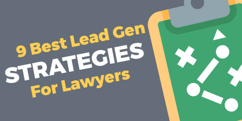 9 Best Lead Generation Strategies for Lawyers