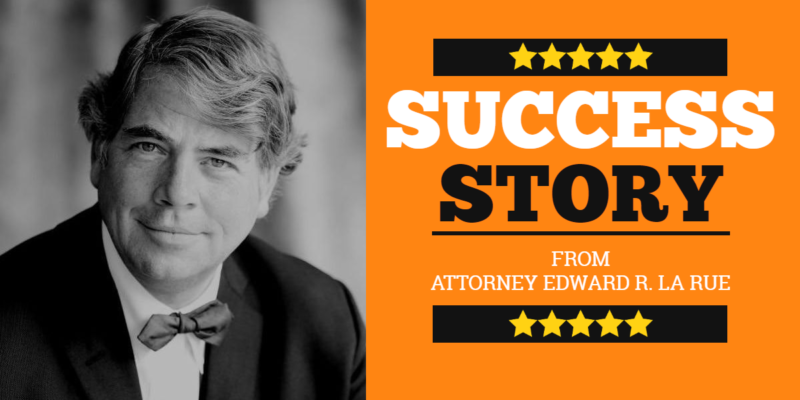 Solo Practitioner Transforms His Marketing – Criminal Defense Attorney Edward R. La Rue